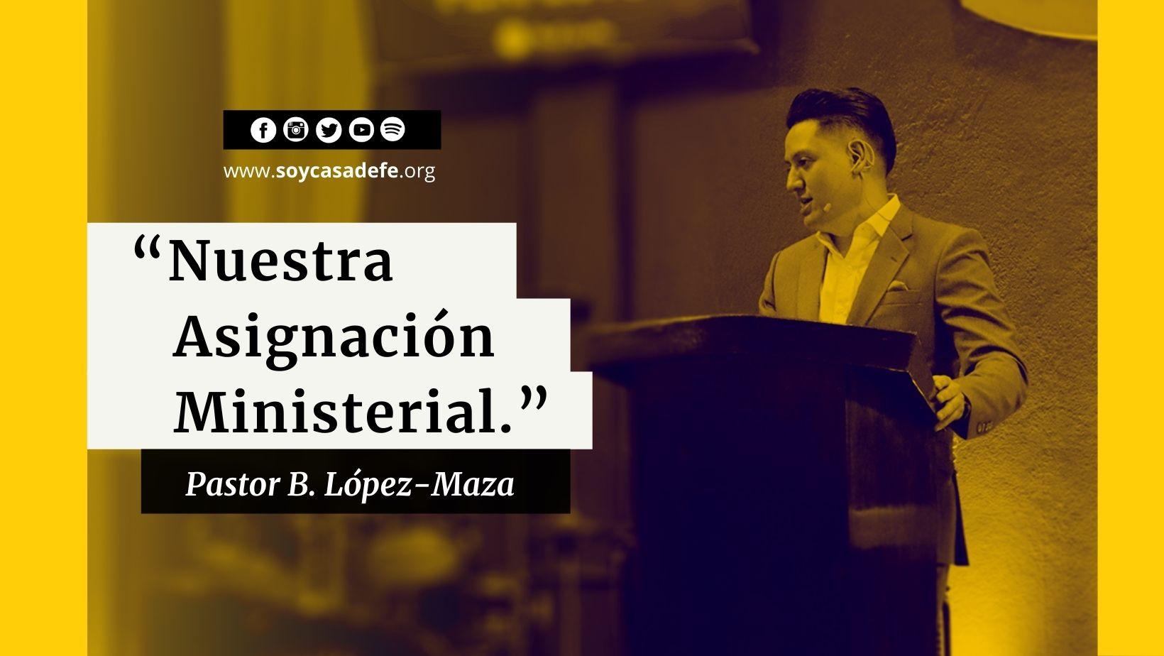 Asignación Ministerial Pastor B. López-Maza