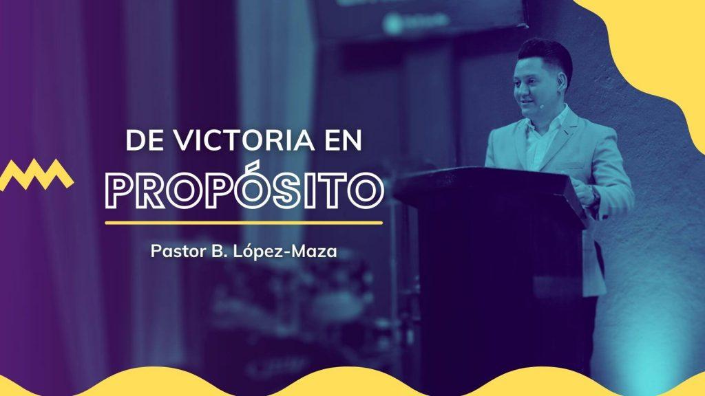De victoria en Propósito Pastor B. López-Maza